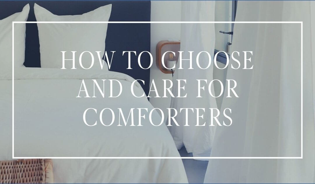 How to Choose and Care For Comforters